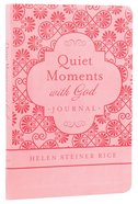 Helen Steiner Rice: Quiet Moments With God