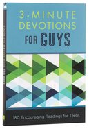 3-Minute Devotions For Guys:180 Encouraging Readings For Teens