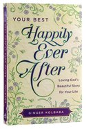 Your Best Happily Ever After Paperback