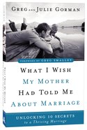 What I Wish My Mother Had Told Me About Marriage Paperback