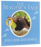 Magpie's Tale, the - Jesus and Zacchaeus (Animal Tales Series) Paperback
