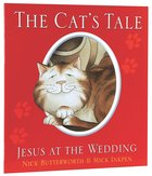Cat's Tale, the - Jesus At the Wedding (Animal Tales Series)