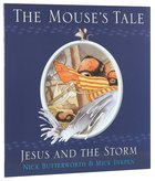 Mouses Tale, the - Jesus and the Storm (Animal Tales Series)