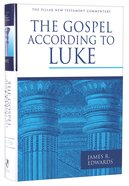 Gospel According to Luke (Pillar New Testament Commentary Series) Hardback