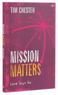Mission Matters: Love Says Go Paperback