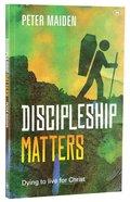 Discipleship Matters Paperback