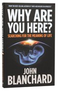 Why Are You Here? Searching For the Meaning of Life
