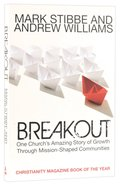 Breakout: One Church's Amazing Story of Growth Through Mission-Shaped Communities Paperback
