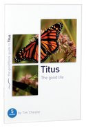 Titus - the Good Life (The Good Book Guides Series) Paperback