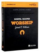 Gospel Shaped Worship (Dvd Leader Kit) Pack