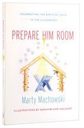Prepare Him Room (Curriculum Package)