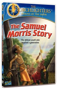 The Samuel Morris Story (Torchlighters Heroes Of The Faith Series)