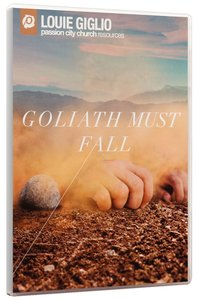 Goliath Must Fall: Winning the Battle Against Your Giants (6 Messages, 361 Mins)