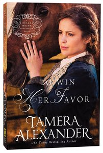 To Win Her Favor (#02 in A Belle Meade Plantation Series)