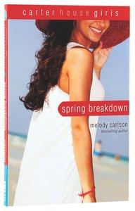 Spring Breakdown (#07 in Carter House Girls Series)