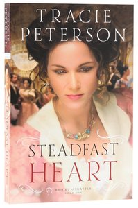 Steadfast Heart (#01 in Brides Of Seattle Series)