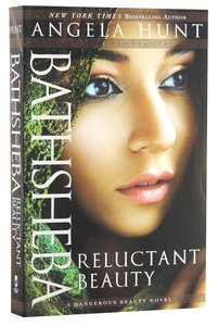 Bathsheba - Reluctant Beauty (#02 in A Dangerous Beauty Novel Series)