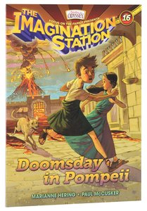 Doomsday in Pompeii (#16 in Adventures In Odyssey Imagination Station Series)