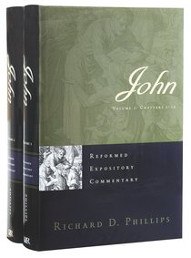 John (2 Vols) (Volume 1: Chapters 1-10) (Reformed Expository Commentary Series)