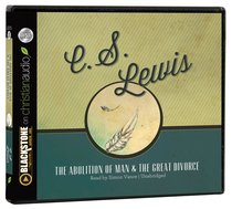 The Abolition of Man & the Great Divorce (Unabridged, 4 Cds)