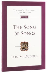 The Song of Songs (Re-Formatted) (Tyndale Old Testament Commentary Re-issued/revised Series)