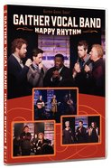 Happy Rhythm (Gaither Vocal Band Series) DVD