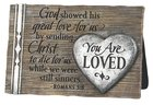 Plaque: You Are Loved Cast Stone, We All Need Hope Booklet Included (Romans 5:8)
