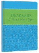Italian Faux Leather Journal: Blue & Green, Dear God I Need to Talk to You Hardback