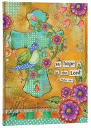 Scripture Journal: Psalm 130:7 My Hope is in the Lord, Cross & Bird Hardback