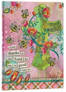 Scripture Journal: Psalm 107:1 Give Thanks to the Lord, Cross & Bee Hardback