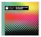 We Are Young and Free: The Remixes CD