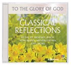 Classical Reflections (To The Glory Of God Series)