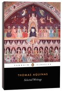 Selected Writings of Thomas Aquinas (Penguin Black Classics Series) Paperback