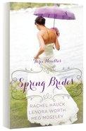 Spring Brides (March, April, May) (A Year Of Weddings Novella Series)