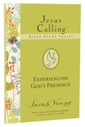 Experiencing God's Presence (#01 in Jesus Calling Bible Study Series) Paperback