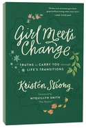 Girl Meets Change: Truths to Carry You Through Life's Transitions Paperback