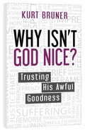 Why Isn't God Nice? Paperback