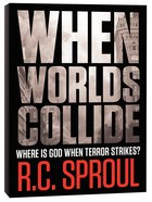 When Worlds Collide: Where is God When Terror Strikes? Paperback