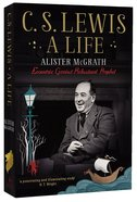 C.S. Lewis: A Life Paperback