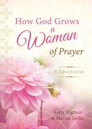 How God Grows a Woman of Prayer Hardback