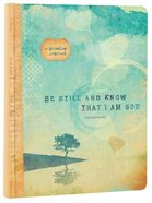 Promise Journal: Be Still and Know That I Am God (Psalm 46:10)