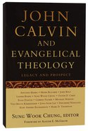 John Calvin and Evangelical Theology Paperback