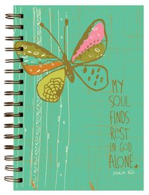 Garden Blessings Spiral Journal: Butterfly, Psalm 62 My Soul Finds Rest in God Alone
