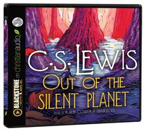 Out of the Silent Planet (Unabridged, 5 Cds)
