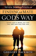 Seven Simple Steps of Finding a Mate God's Way Paperback
