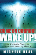 Come on Church! Wake Up! Paperback