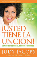 Usted Tiene La Uncion: Camine Con Confianza, Denuedo Y Autoridad (You Are Anointed For This) Paperback