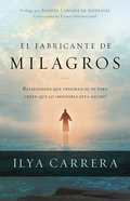 El Fabricante De Milagros (Maker Of Miracles, The) Paperback