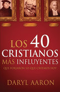 Los 40 Cristianos MS Influyentes (The 40 Most Influencial Christians) Paperback