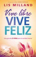 Vive Libre, Vive Feliz (Live Freely, Live Happily) Paperback